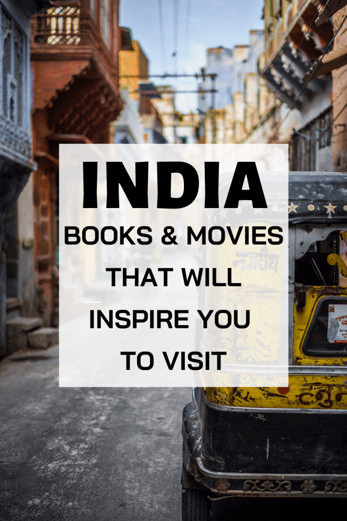 Interesting books and movies about India to fuel your Wanderlust
