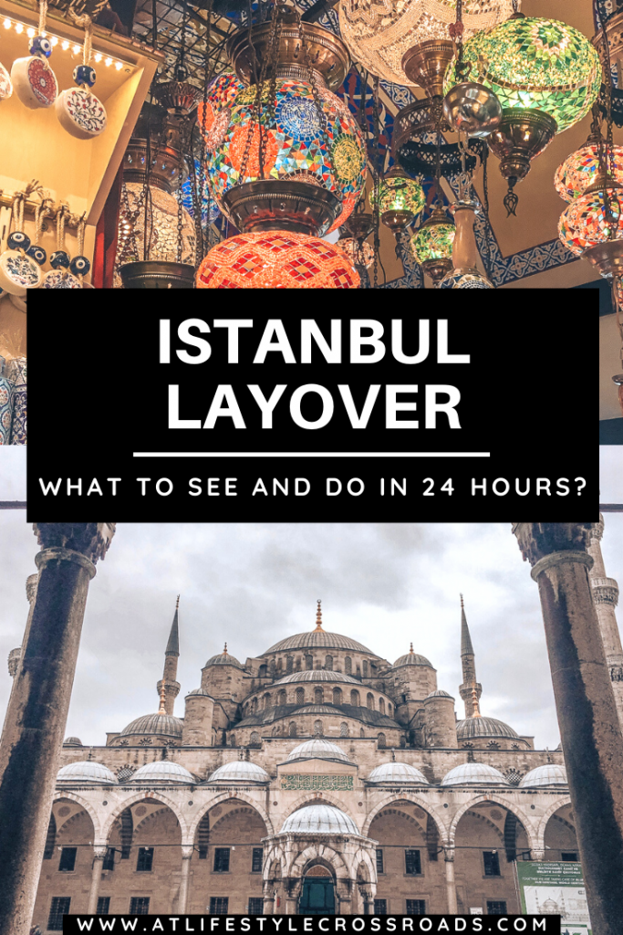 Istanbul Layover: Top things to do