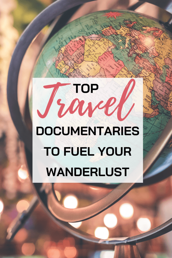 Best Travel Documentaries to fuel your Wanderlust - Pinterest
