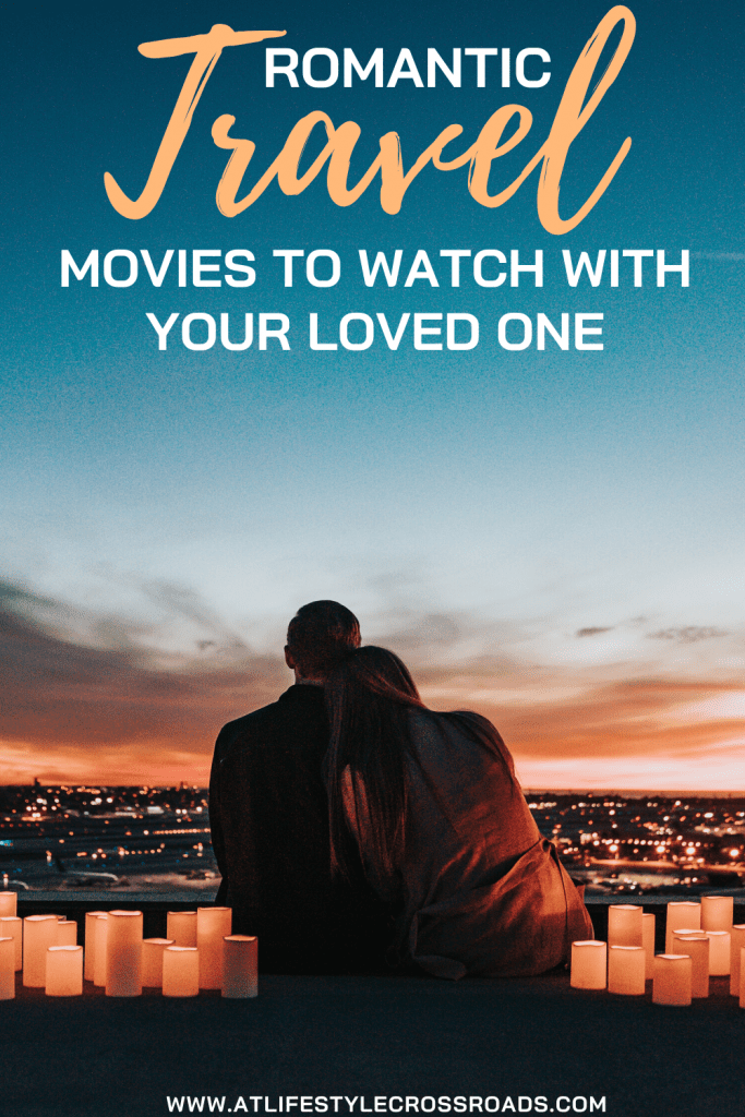 The best romantic travel movies to watch with your loved one - Pinterest
