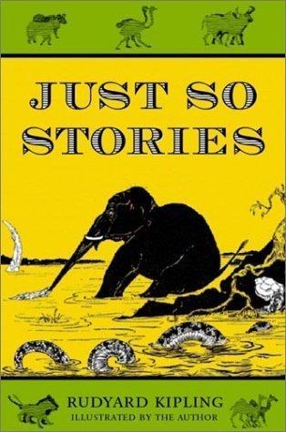 """""""Just So Stories"""" by Rudyard Kipling"""